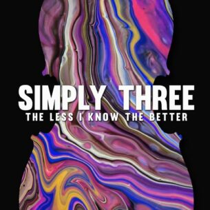 Simply Three The Less I Know the Better