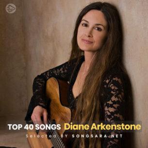 TOP 40 Songs Diane Arkenstone (Selected BY SONGSARA.NET)