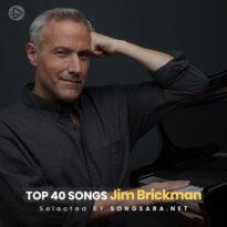 TOP 40 Songs Jim Brickman (Selected BY SONGSARA.NET)