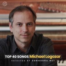 TOP 40 Songs Michael Logozar (Selected BY SONGSARA.NET)