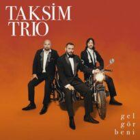 Taksim Trio Gel Gör Beni