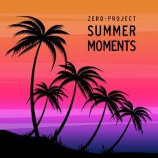 Zero-Project Summer Moments