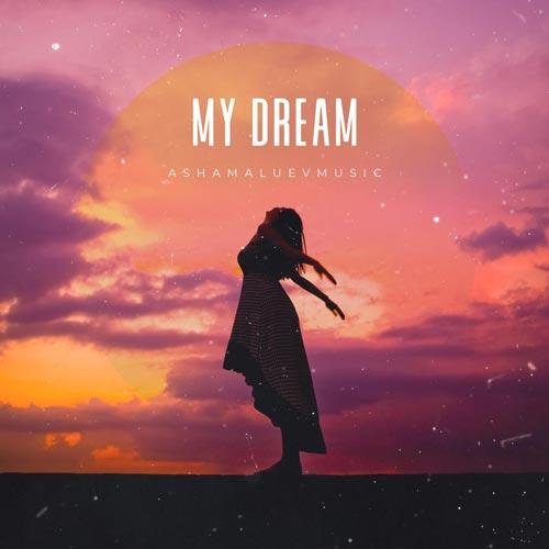 AShamaluevMusic My Dream
