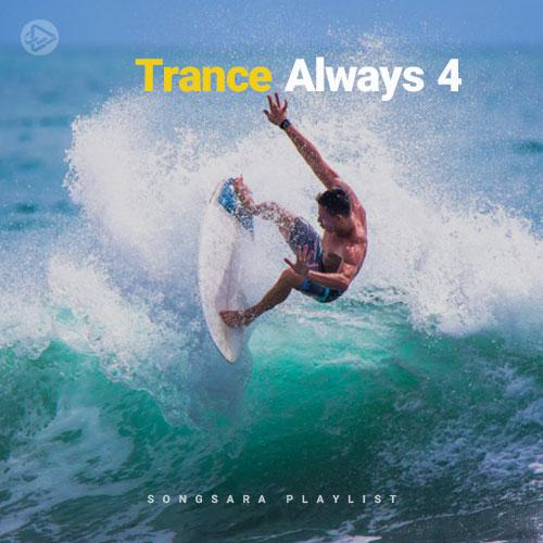 Always Trance 4 (Playlist By SONGSARA.NET)