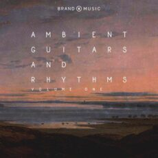 Brand X Music Ambient Guitars And Rhythms Vol. 1