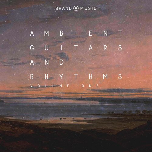 Brand X Music Ambient Guitars And Rhythms Vol. 1