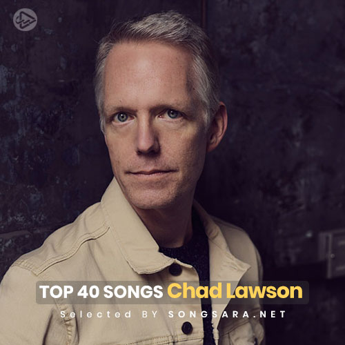TOP 40 Songs Chad Lawson (Selected BY SONGSARA.NET)