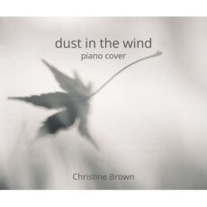 Christine Brown Dust in the Wind