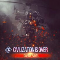Danny Rayel Civilization Is Over