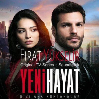 موسیقی متن Fırat Yükselir YENİ HAYAT