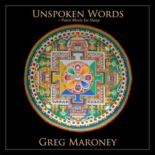 Greg Maroney Unspoken Words: Piano Music for Sleep