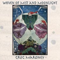 Greg Maroney Woven of Mist and Moonlight