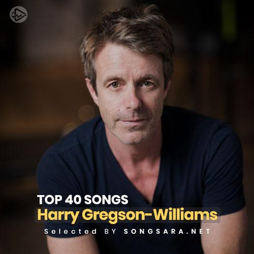 TOP 40 Songs Harry Gregson-Williams (Selected BY SONGSARA.NET)