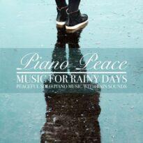 Piano Peace Music for Rainy Days