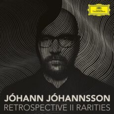 Johann Johannsson Retrospective II - Rarities