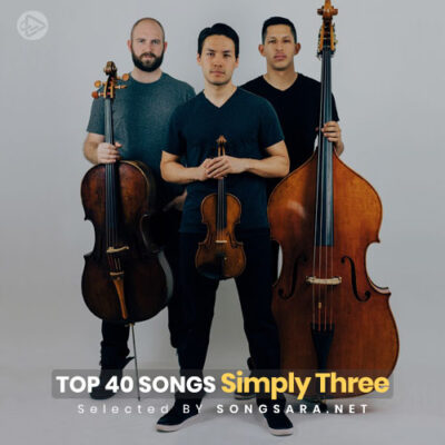 TOP 40 Songs Simply Three (Selected BY SONGSARA.NET)