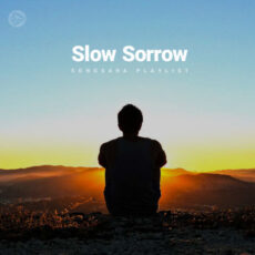 Slow Sorrow (Playlist By SONGSARA.NET)