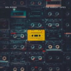 Sol Rising The Ambient Tapes