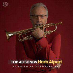 TOP 40 Songs Herb Alpert (Selected BY SONGSARA.NET)