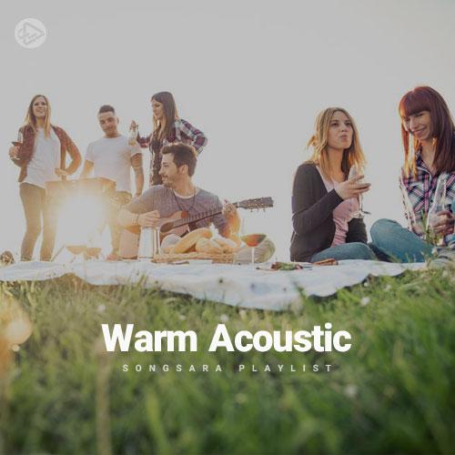 Warm Acoustic (Playlist By SONGSARA.NET)