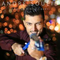 Andre Soueid English Violin Cover