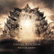 Daniel Ketchum Halls of Amenti