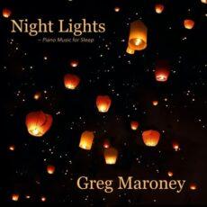 Greg Maroney Night Lights: Piano Music for Sleep