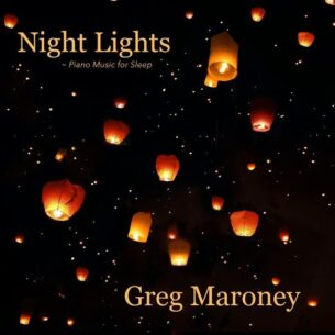 Greg Maroney Night Lights: Piano Music for Sleep