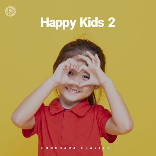 Happy Kids 2 (Playlist By SONGSARA.NET)