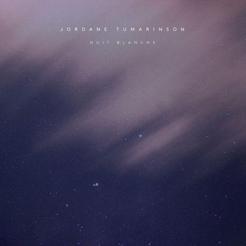 Jordane Tumarinson Nuit Blanche