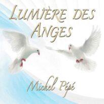 MICHEL PEPE Lumière des anges
