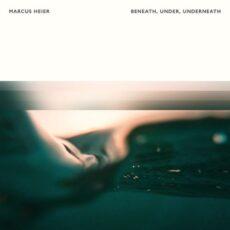 Marcus Heier Beneath, Under, Underneath