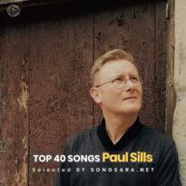 TOP 40 Songs Paul Sills (Selected BY SONGSARA.NET)