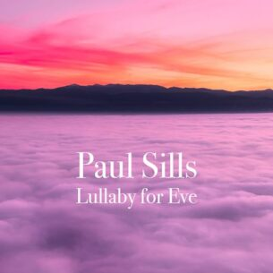 Paul Sills Lullaby for Eve