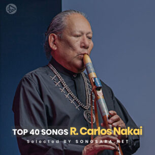 TOP 40 Songs R. Carlos Nakai (Selected BY SONGSARA.NET)