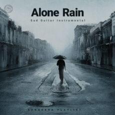 Alone Rain (Playlist By SONGSARA.NET)