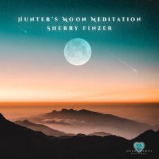 Sherry Finzer Hunter's Moon Meditation