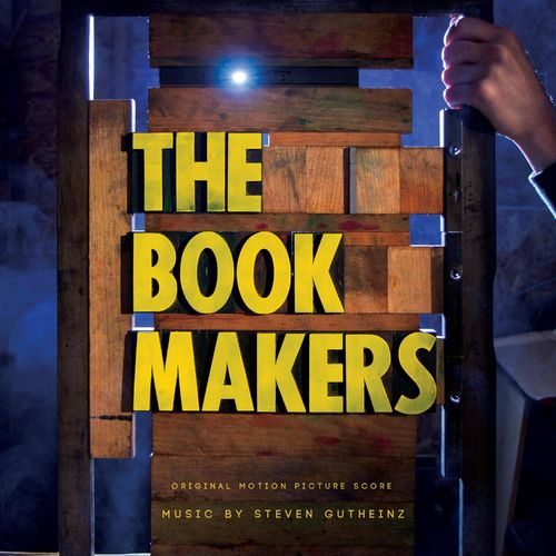 Steven Gutheinz The Book Makers (Original Motion Picture Score)