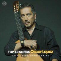 TOP 40 Songs Oscar Lopez