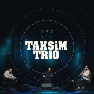 Taksim Trio Naz Barı