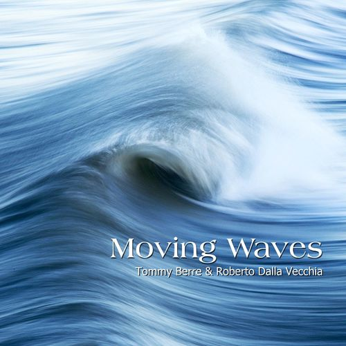 Tommy Berre Moving Waves