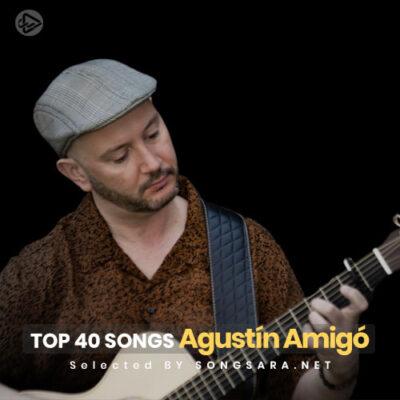 TOP 40 Agustín Amigó (Selected BY SONGSARA.NET)