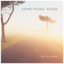Agustin Amigo Something Good