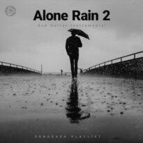 Alone Rain 2 (Playlist By SONGSARA.NET)