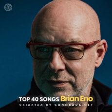 TOP 40 Songs Brian Eno (Selected BY SONGSARA.NET)