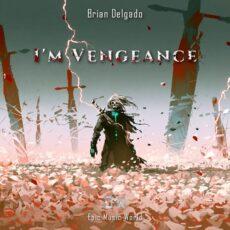 Epic Music World I'm Vengeance