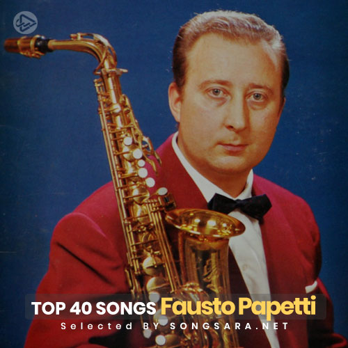 TOP 40 Songs Fausto Papetti