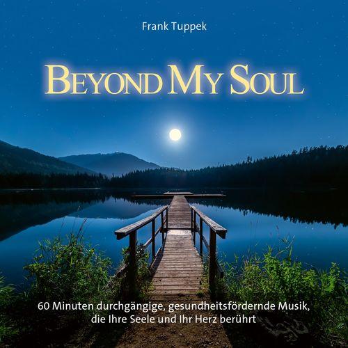 Frank Tuppek Beyond My Soul