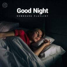 Good Night (Playlist By SONGSARA.NET)