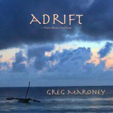Greg Maroney Adrift (Piano Music for Sleep)